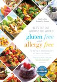 Let's Eat Out Around the World Gluten Free and Allergy Free Eat Safely in Any Restaurant at Home or Abroad 4th 2014 9781936303601 Front Cover