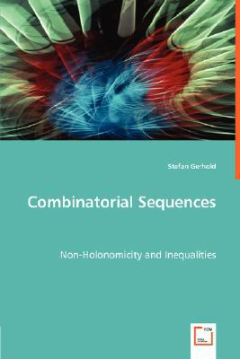 Combinatorial Sequences - Non-Holonomicity and Inequalities  N/A 9783836494601 Front Cover