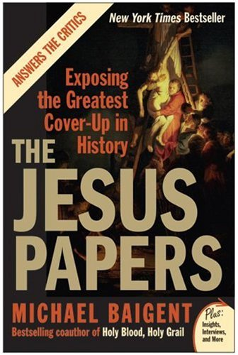 Jesus Papers Exposing the Greatest Cover-Up in History N/A 9780061146602 Front Cover