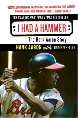 I Had a Hammer The Hank Aaron Story N/A edition cover