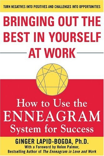 Bringing Out the Best in Yourself at Work How to Use the Enneagram System for Success  2005 edition cover