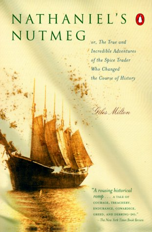 Nathaniel's Nutmeg Or, the True and Incredible Adventures of the Spice Trader Who Changed the Course of History N/A edition cover
