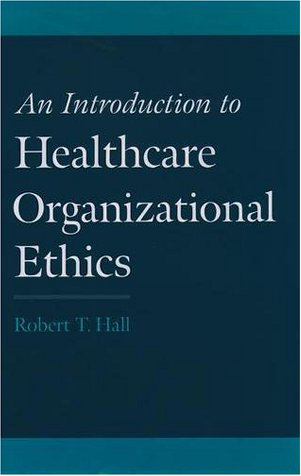 Introduction to Healthcare Organizational Ethics   2000 9780195135602 Front Cover