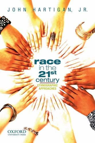 Race in the 21st Century Ethnographic Approaches  2010 edition cover