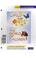World of Children, the, Books a la Carte Plus MyDevelopmentLab  2nd 2010 9780205744602 Front Cover