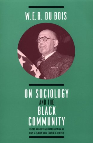 W. E. B. Dubois on Sociology and the Black Community  Reprint 9780226167602 Front Cover
