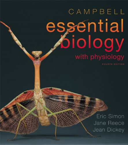 Campbell Essential Biology with Physiology  4th 2013 (Revised) 9780321772602 Front Cover