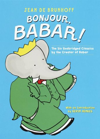 Bonjour, Babar! The Six Unabridged Classics by the Creator of Babar  2000 (Unabridged) edition cover