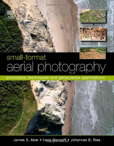 Small-Format Aerial Photography Principles, Techniques and Geoscience Applications  2010 edition cover