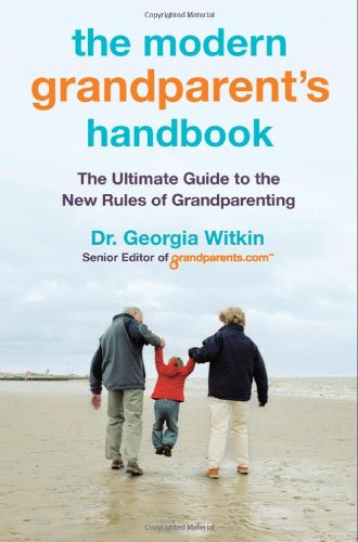 Modern Grandparent's Handbook The Ultimate Guide to the New Rules of Grandparenting  2012 9780451235602 Front Cover