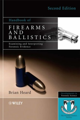 Handbook of Firearms and Ballistics Examining and Interpreting Forensic Evidence 2nd 2009 (Handbook (Instructor's)) edition cover