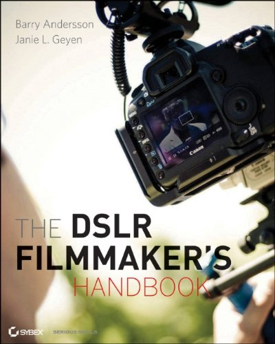 DSLR Filmmaker's Handbook Real-World Production Techniques  2012 edition cover