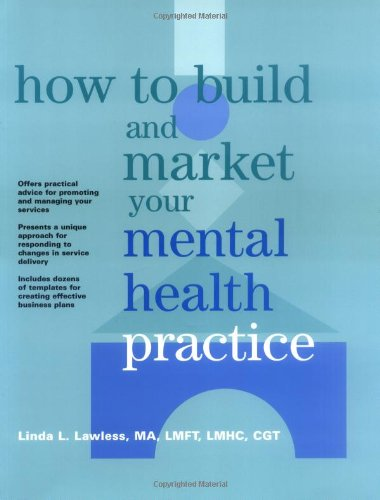How to Build and Market Your Mental Health Practice   1999 edition cover