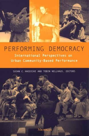 Performing Democracy International Perspectives on Urban Community-Based Performance  2001 edition cover