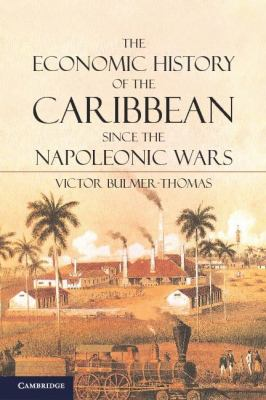 Economic History of the Caribbean since the Napoleonic Wars   2012 edition cover