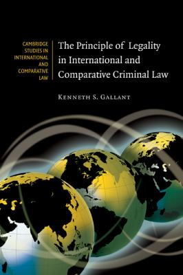 Principle of Legality in International and Comparative Criminal Law   2011 9780521187602 Front Cover