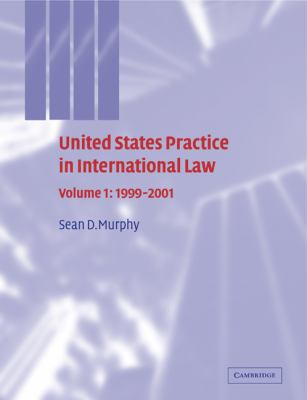 United States Practice in International Law, 1999-2001   2011 9780521299602 Front Cover
