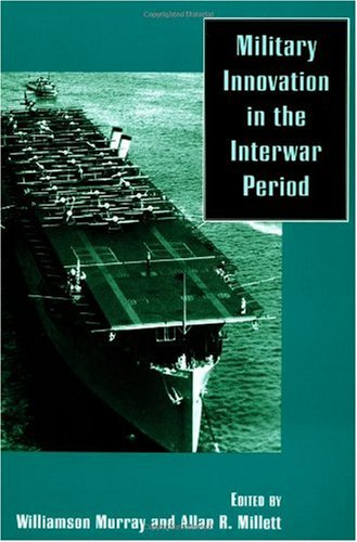 Military Innovation in the Interwar Period   1998 edition cover