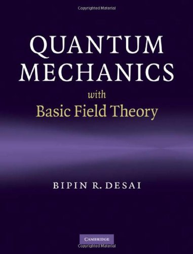 Quantum Mechanics with Basic Field Theory   2009 9780521877602 Front Cover