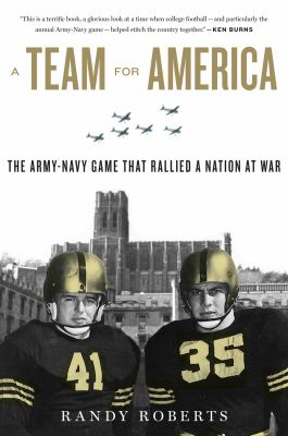 Team for America The Army-Navy Game That Rallied a Nation at War  2011 edition cover