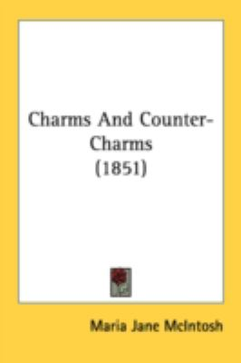 Charms And Counter-Charms:   2008 9780548892602 Front Cover