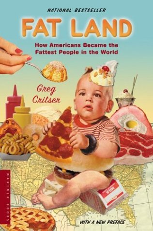 Fat Land How Americans Became the Fattest People in the World  2003 edition cover