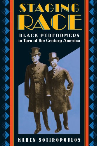 Staging Race Black Performers in Turn of the Century America  2006 edition cover