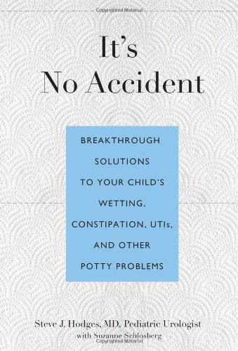 It's No Accident Breakthrough Solutions to Your Child's Wetting, Constipation, Utis, and Other Potty Problems N/A 9780762773602 Front Cover