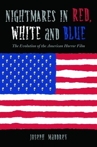 Nightmares in Red, White and Blue The Evolution of the American Horror Film  2004 edition cover