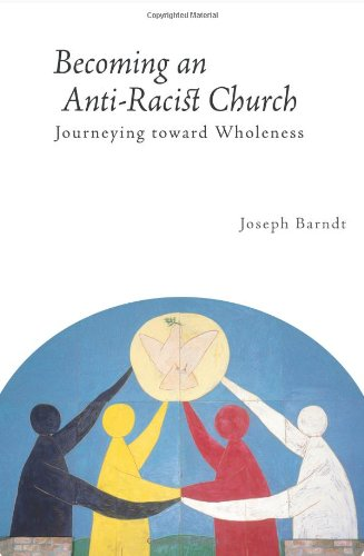 Becoming the Anti-Racist Church Journeying toward Wholeness  2011 edition cover