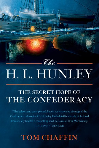 H. L. Hunley The Secret Hope of the Confederacy  2010 9780809054602 Front Cover