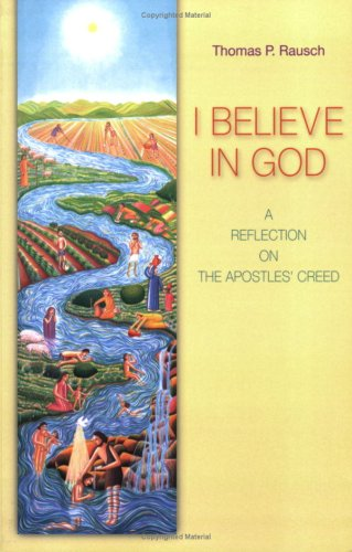 I Believe in God A Reflection on the Apostles' Creed  2008 edition cover