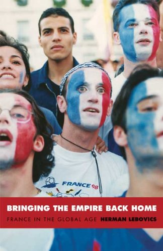 Bringing the Empire Back Home France in the Global Age  2004 edition cover