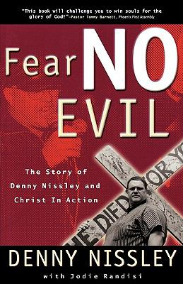 Fear No Evil The Story of Denny Nissley and Christ in Action N/A 9780877882602 Front Cover