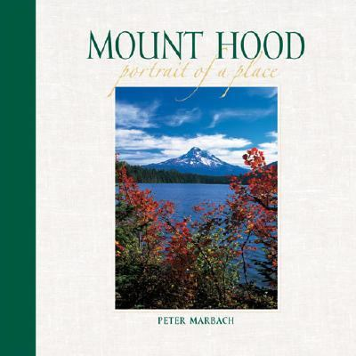 Mount Hood Portrait of a Place N/A 9780882406602 Front Cover