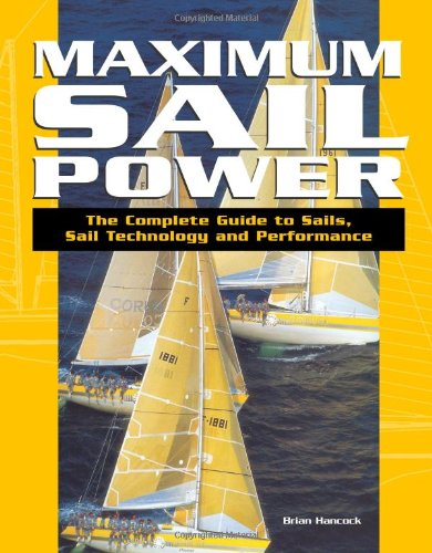 Maximum Sail Power The Complete Guide to Sails, Sail Technology, and Performance  2003 edition cover
