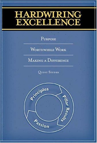 Hardwiring Excellence Purpose, Worthwhile Work, Making a Difference  2003 edition cover