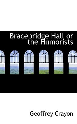 Bracebridge Hall or the Humorists N/A 9781113631602 Front Cover