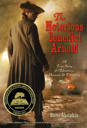 Notorious Benedict Arnold A True Story of Adventure, Heroism and Treachery N/A edition cover