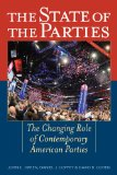 State of the Parties The Changing Role of Contemporary American Parties 7th 2014 (Revised) edition cover