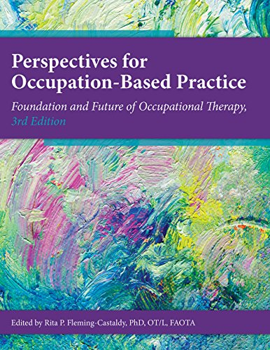 Perspectives on Occupation-Based Practice: Foundation and Future of Occupational Therapy 3rd 9781569003602 Front Cover