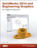 SolidWorks 2014 and Engineering Graphics An Integrated Approach N/A edition cover