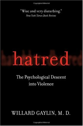 Hatred The Psychological Descent into Violence  2004 edition cover