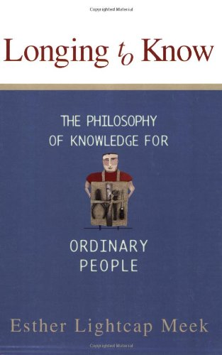 Longing to Know The Philosophy of Knowledge for Ordinary People  2003 edition cover