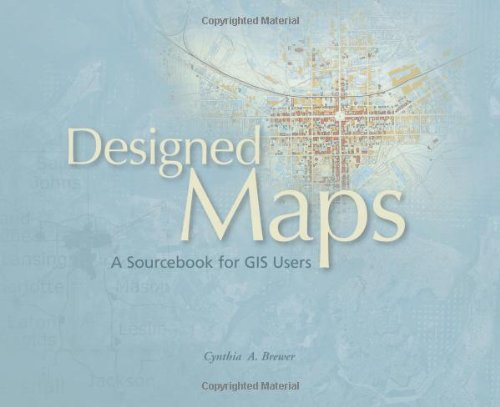 Designed Maps A Sourcebook for GIS Users  2008 9781589481602 Front Cover