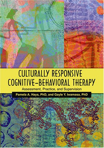 Culturally Responsive Cognitive-Behavioral Therapy Assessment, Practice, and Supervision  2006 edition cover
