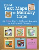 From Text Maps to Memory Caps 100 More Ways to Differentiate Instruction in K-12 Inclusive Classrooms  2014 edition cover