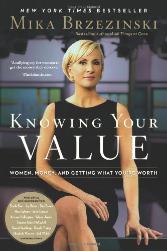 Knowing Your Value Women, Money and Getting What You're Worth N/A edition cover