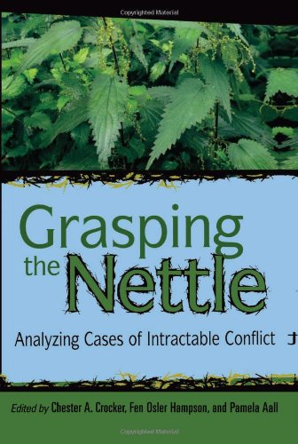 Grasping the Nettle Analyzing Cases of Intractable Conflict  2005 9781929223602 Front Cover