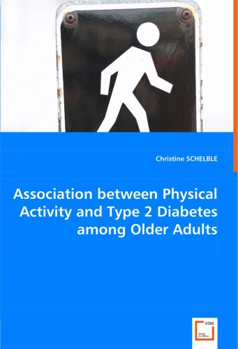 Association Between Physical Activity and Type 2 Diabetes Among Older Adults:  2008 9783836471602 Front Cover
